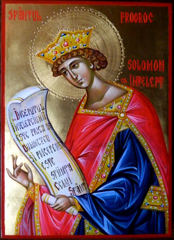 SFANTUL PROOROC SOLOMON- Intelepciunea dumnezeiasca in minte de om!Ocrotitorul copiilor intelepti!